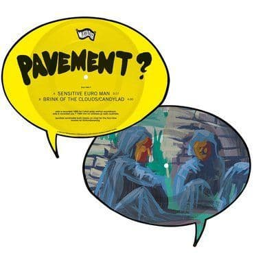 """Pavement<br>Sensitive Euro Man / Brink Of The Clouds / Candylad (7"""" Picture Disc)"""