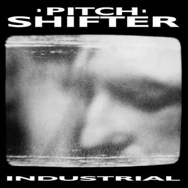 Pitchshifter<br>Industrial