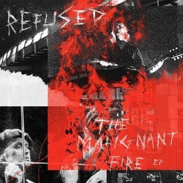 Refused<br>The Malignant Fire