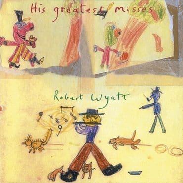 Robert Wyatt<br>His Greatest Misses (White Vinyl)