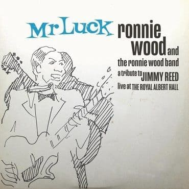 Ronnie Wood & The Ronnie Wood Band<br>Mr Luck - A Tribute to Jimmy Reed: Live