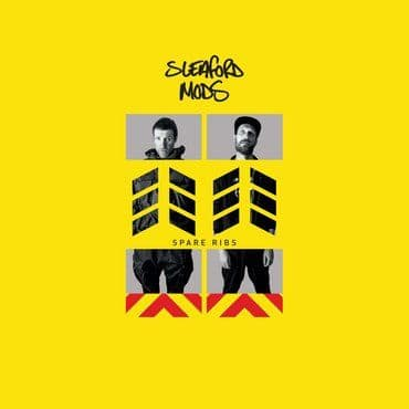 Sleaford Mods<br>Spare Ribs