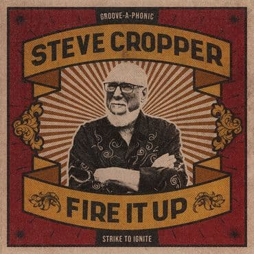 Steve Cropper<br>Fire It Up