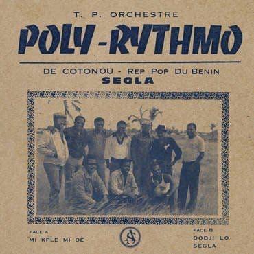T.P. Orchestre Poly Rhythmo De Contonou<br>Rep Pop Du Benin Segla
