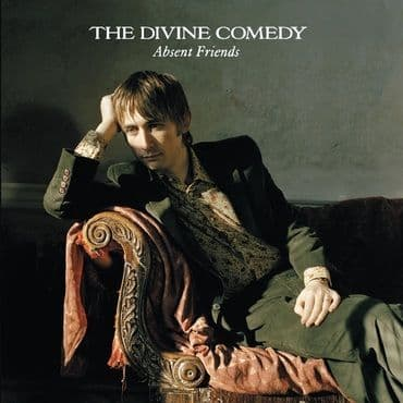 The Divine Comedy<br>Absent Friends
