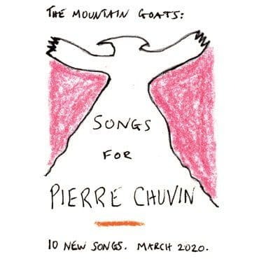 The Mountain Goats<br>Songs For Pierre Chuvin