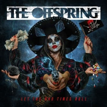 The Offspring<br>Let The Bad Times Roll