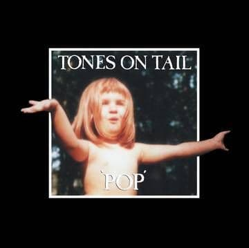 Tones On Tail<br>Pop