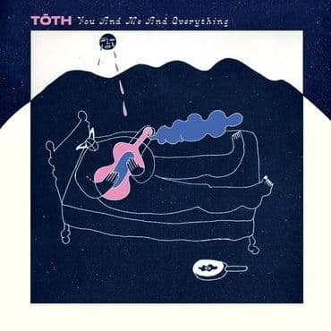 Toth<br>You and Me and Everything