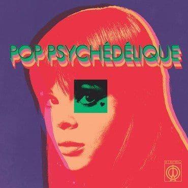 Various<br>Pop Psychédélique (The Best of French Psychedelic Pop 1964-2019)