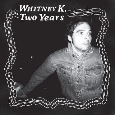 Whitney K<br>Two Years