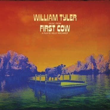 William Tyler<br>Music From First Cow
