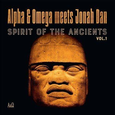 Alpha & Omega meets Jonah Dan<br>Spirit Of The Ancients Vol. 1 (RSD 2021)