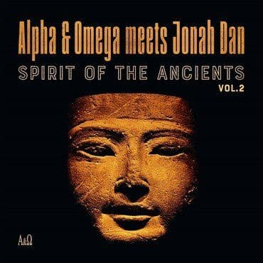 Alpha & Omega meets Jonah Dan<br>Spirit Of The Ancients Vol. 2 (RSD 2021)