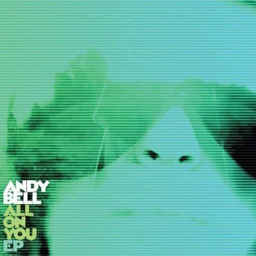 Andy Bell<br>All On You EP