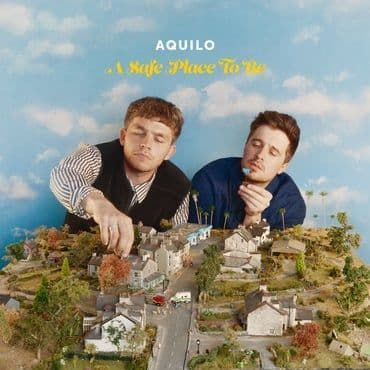Aquilo<br>A Safe Place To Be