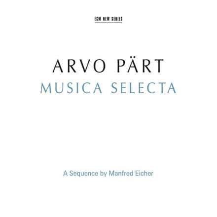 Arvo Pärt <br> Musica Selecta