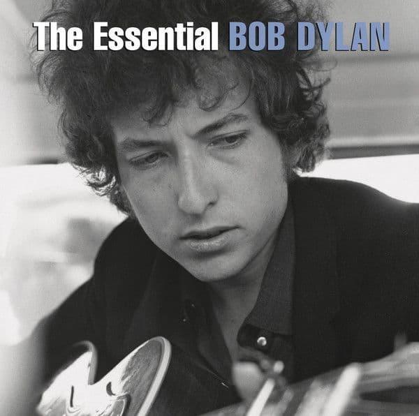 Bob Dylan <br> The Essential Bob Dylan