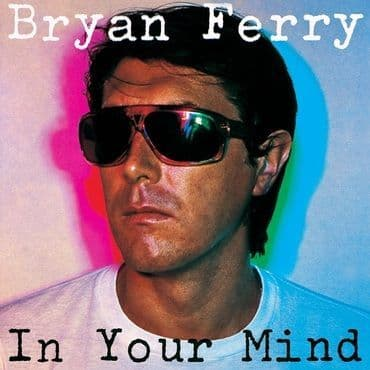 Bryan Ferry<br>In Your Mind