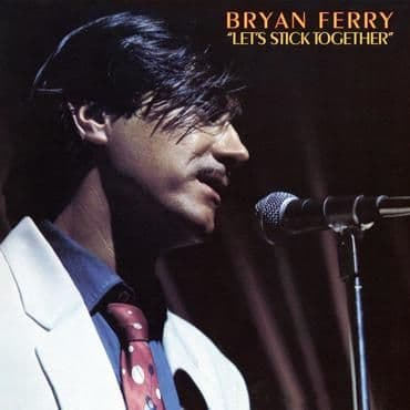 Bryan Ferry<br>Let's Stick Together