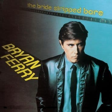 Bryan Ferry<br>The Bride Stripped Bare