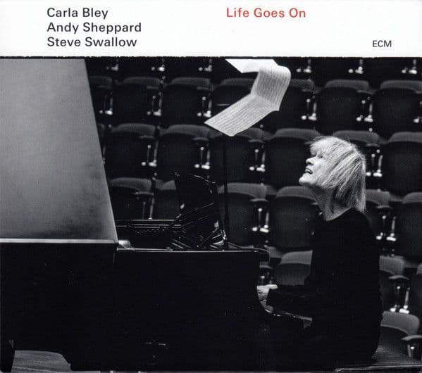 Carla Bley / Andy Sheppard / Steve Swallow <br> Life Goes On