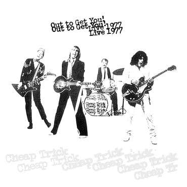 Cheap Trick<br>Out To Get You! Live 1977 (RSD 2020)