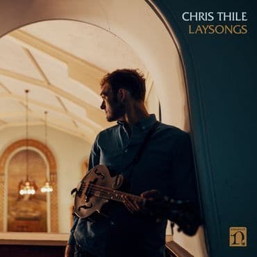 Chris Thile<br>Laysongs