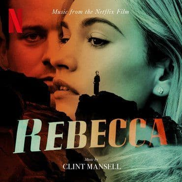 Clint Mansell<br>Rebecca (Music From The Netflix Film)