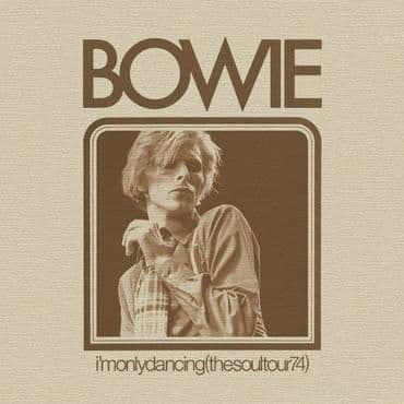 David Bowie<br>I'm Only Dancing (The Soul Tour '74) (RSD 2020)