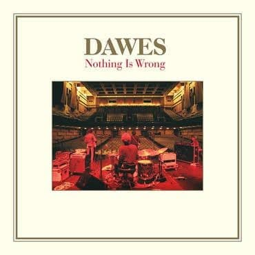 Dawes<br>Nothing Is Wrong (10th Anniversary Deluxe Edition)