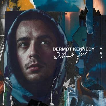 Dermot Kennedy<br>Without Fear: The Complete Edition