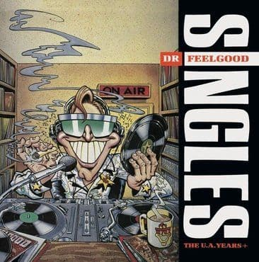 Dr. Feelgood<br>Singles - The U.A. Years