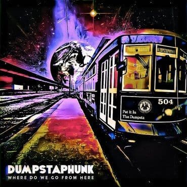 Dumpstaphunk<br>Where Do We Go From Here