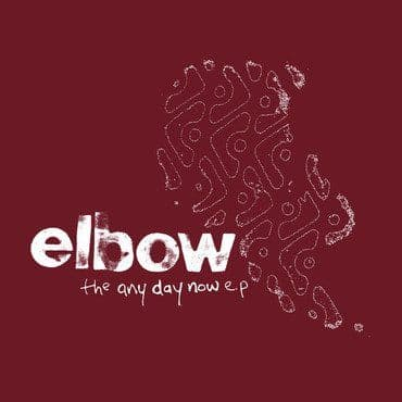 Elbow<br>The Any Day Now EP (RSD 2021)