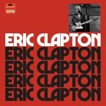 Eric Clapton<br>Eric Clapton (Anniversary Deluxe Edition)