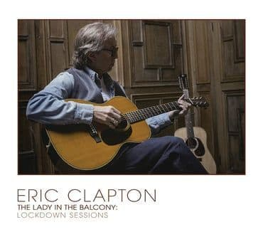 Eric Clapton<br>The Lady In The Balcony: Lockdown Sessions