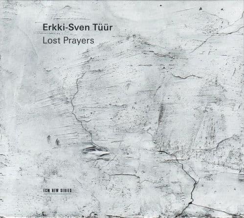 Erkki-Sven Tüür <br> Lost Prayers