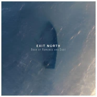 Exit North<br>Book Of Romance And Dust (RSD 2020)