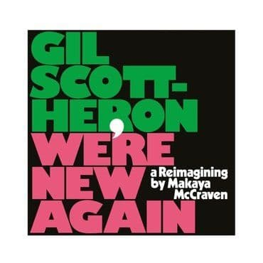 Gil Sott-Heron<br>We're New Again: A Re-imagining by Makaya McCraven (LRS 2020)