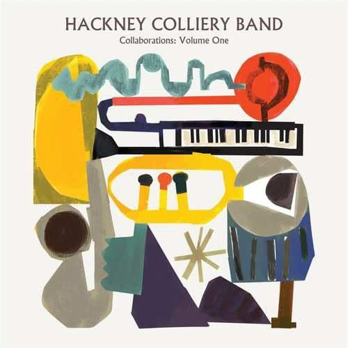 Hackney Colliery Band - Collaborations: Volume One  LP