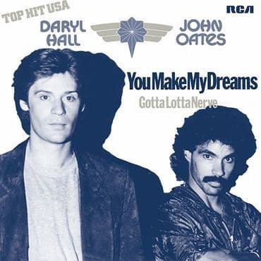 Hall & Oates<br>You Make My Dreams Come True / Gotta Lotta Nerve (RSD 2021)