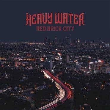 Heavy Water<br>Red Brick City