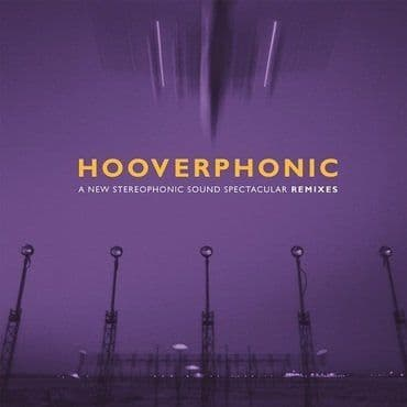 Hooverphonic<br>A New Stereophonic Sound Spectacular Remixes EP (RSD 2021)