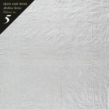 Iron & Wine<br>Archive Series Volume No. 5: Tallahassee Recordings
