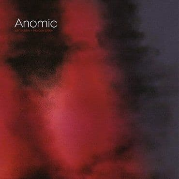 Jah Wobble & Marconi Union<br>Anomic (RSD 2021)