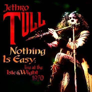 Jethro Tull<br>Nothing Is Easy - Live at The Isle Of Wight (RSD 2020)