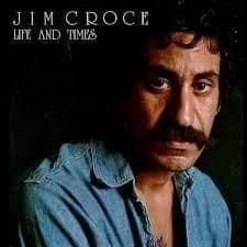 Jim Croce<br>Life And Times