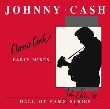 Johnny Cash<br>Classic Cash: Hall Of Fame Series - Early Mixes (RSD 2020)