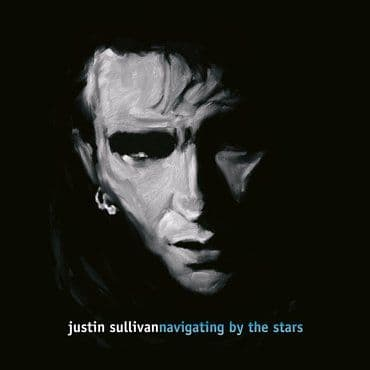 Justin Sullivan<br>Navigating By The Stars